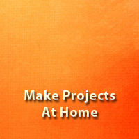 Make Projects At Home